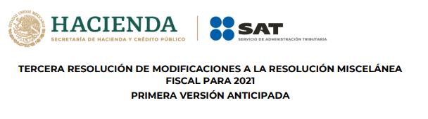 Tercera Modificación a la resolución fiscal para 2021